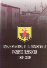 History Of Self-Government And Administration Of The Przysucha Municipality In 1809-2009